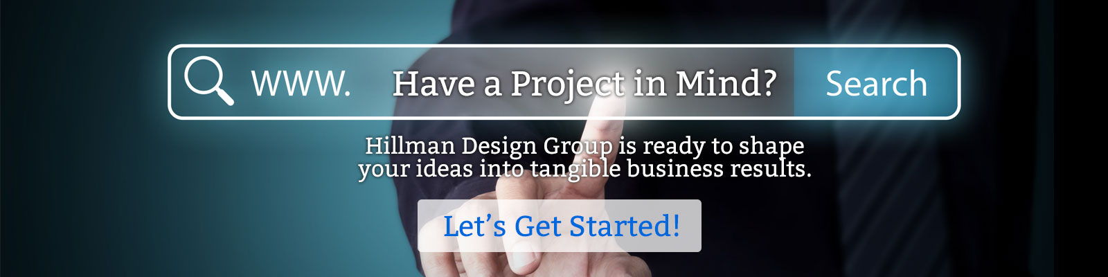 Have a Project in Mind - Let's Get Started